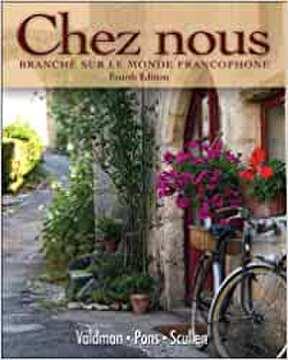 Chez nous: Branché sur le monde francophone - Fourth Edition